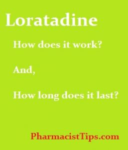 loratadine-how-long-does-it-last-how-does-it-work