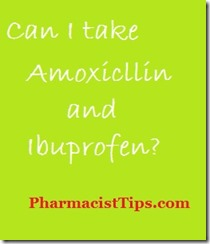 can i use ibuprofen and amoxicillin together