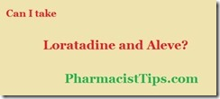 is it ok to take loratadine and aleve together?