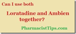 can I use loratadine claritin and ambien zolpidem