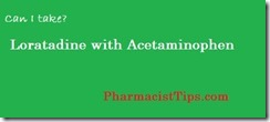 is it ok to take loratadine and acetaminophen together