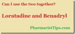 using loratadine and benadryl together