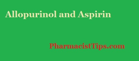 Allopurinol And Aspirin