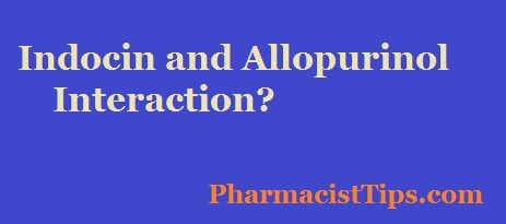 Allopurinol And Indocin