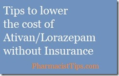 tips to lower the cost of ativan lorazepam without insurance